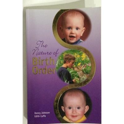 The Nature of Birth Order Denny Johnson